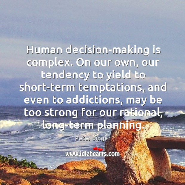 Human decision-making is complex. On our own, our tendency to yield to Image