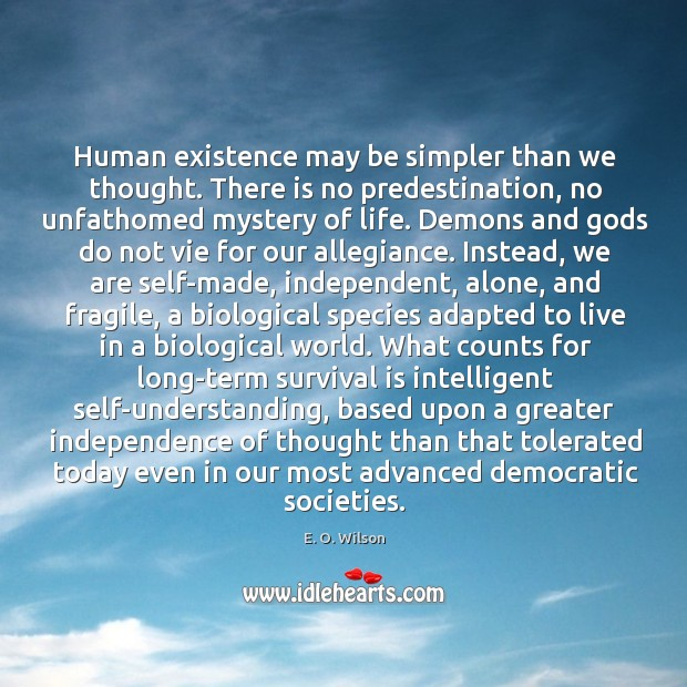Image, Human existence may be simpler than we thought. There is no predestination,