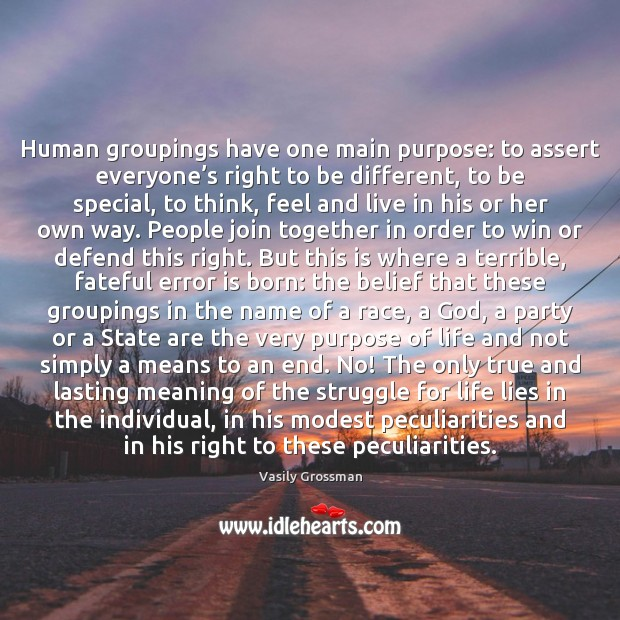 Human groupings have one main purpose: to assert everyone's right to Image