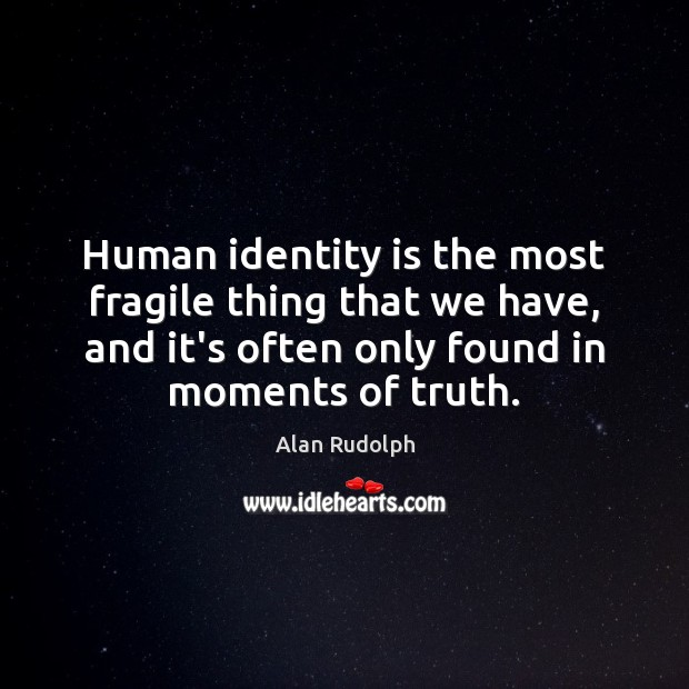 Human identity is the most fragile thing that we have, and it's Image
