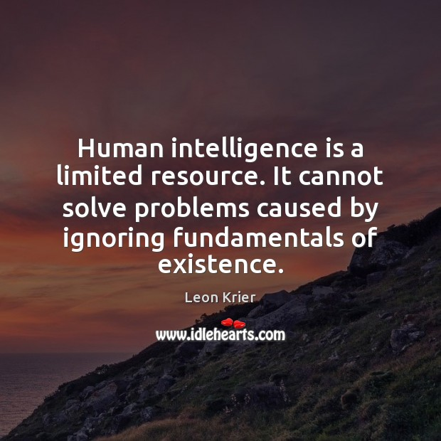 Image, Human intelligence is a limited resource. It cannot solve problems caused by