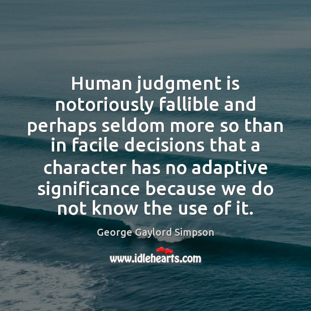 Human judgment is notoriously fallible and perhaps seldom more so than in Image