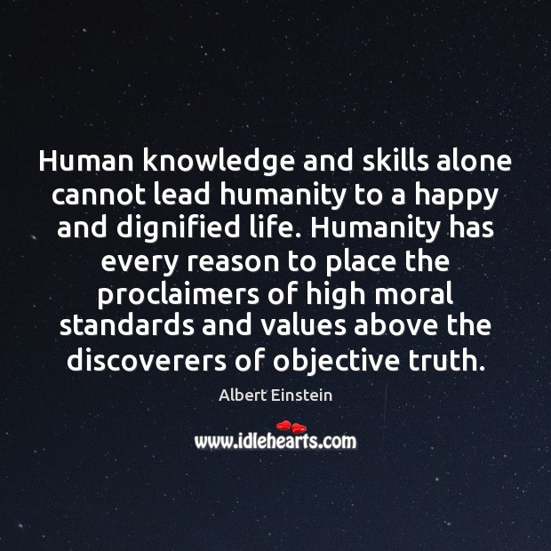 Image, Human knowledge and skills alone cannot lead humanity to a happy and
