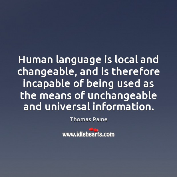 Image, Human language is local and changeable, and is therefore incapable of being