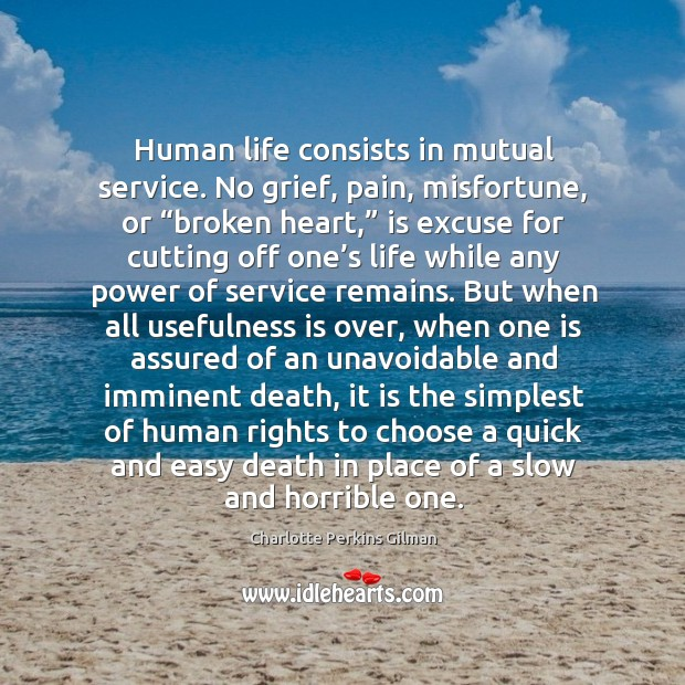 """Image, Human life consists in mutual service. No grief, pain, misfortune, or """"broken heart,"""""""