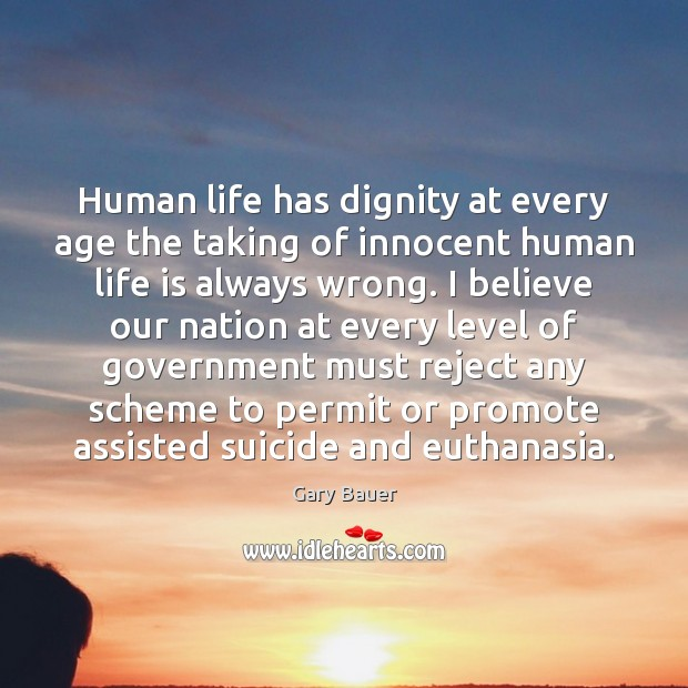 Image, Human life has dignity at every age the taking of innocent human