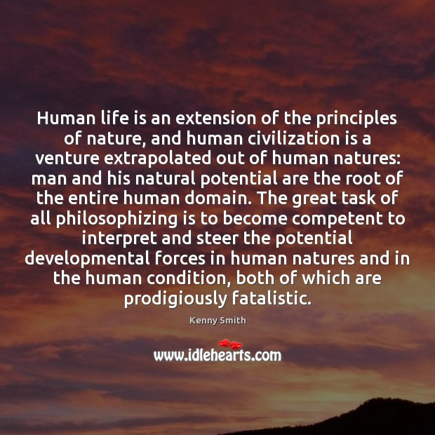 Image, Human life is an extension of the principles of nature, and human