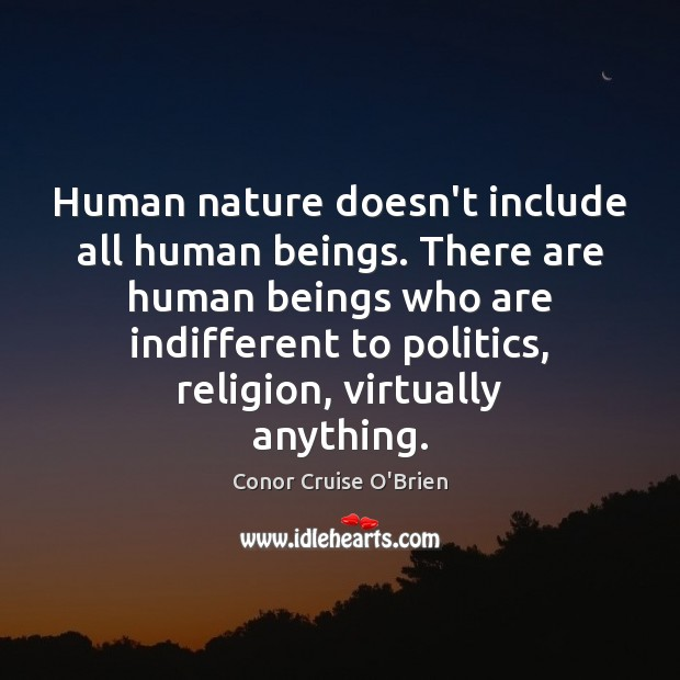 Human nature doesn't include all human beings. There are human beings who Image