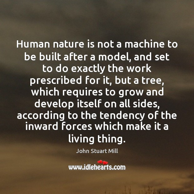 Image, Human nature is not a machine to be built after a model,