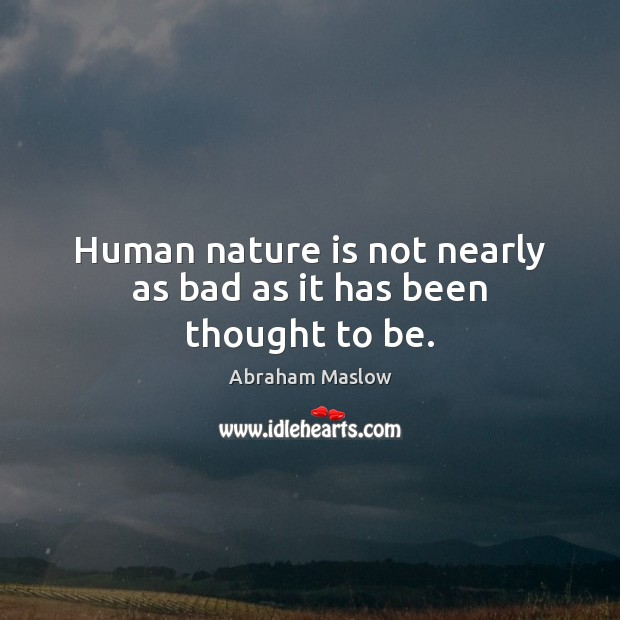 Image, Human nature is not nearly as bad as it has been thought to be.