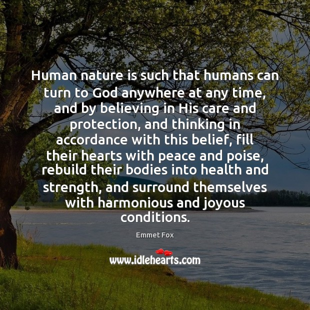 Human nature is such that humans can turn to God anywhere at Emmet Fox Picture Quote