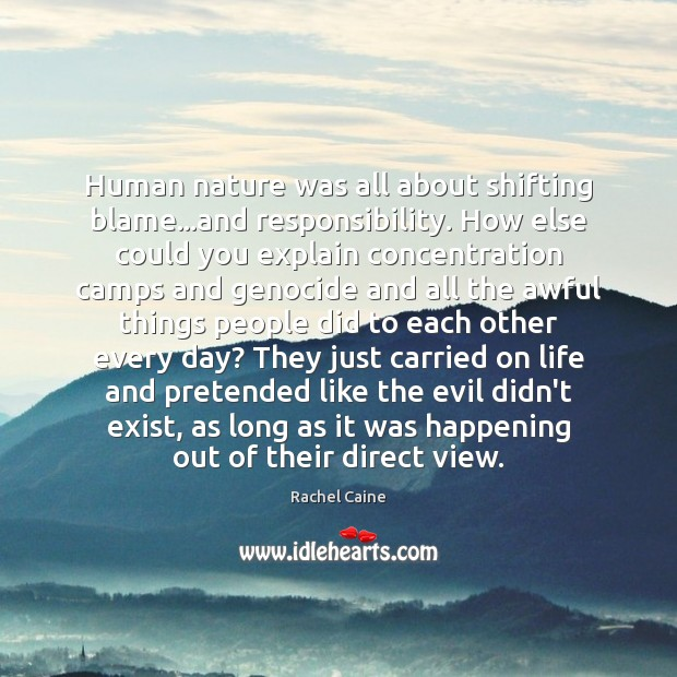Human nature was all about shifting blame…and responsibility. How else could Image