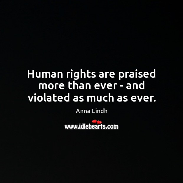 Image, Human rights are praised more than ever – and violated as much as ever.