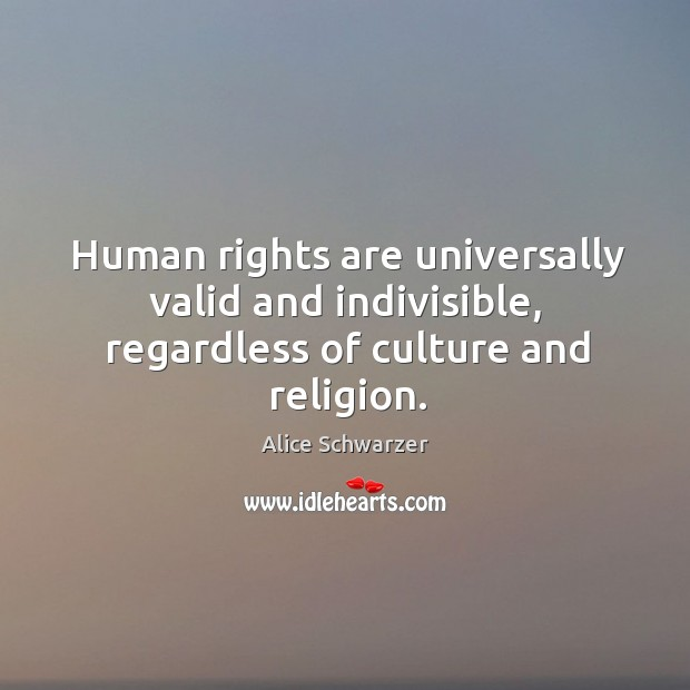 Image, Human rights are universally valid and indivisible, regardless of culture and religion.