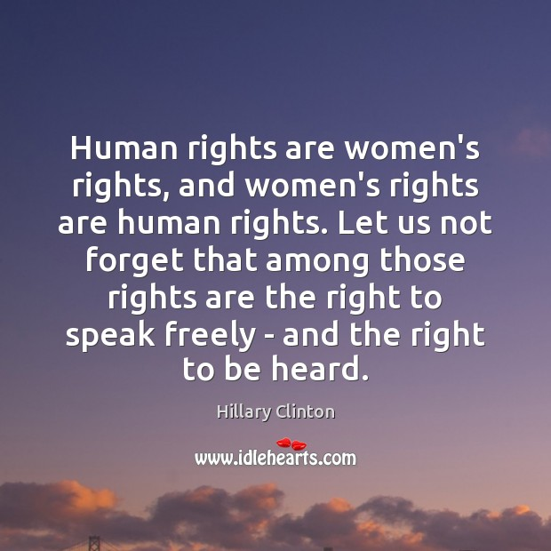Human rights are women's rights, and women's rights are human rights. Let Image