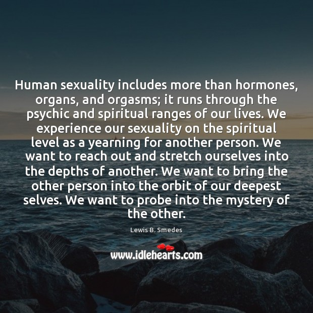 Image, Human sexuality includes more than hormones, organs, and orgasms; it runs through
