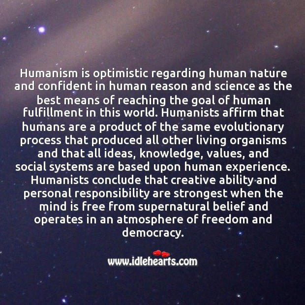 Image about Humanism is optimistic regarding human nature and confident in human reason and science