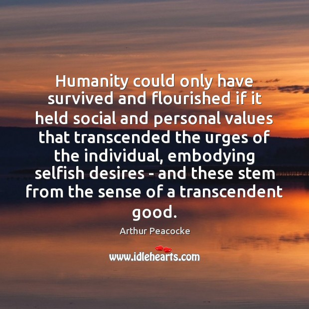 Image, Humanity could only have survived and flourished if it held social and