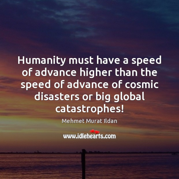 Image, Humanity must have a speed of advance higher than the speed of