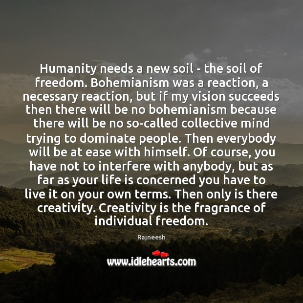 Humanity needs a new soil – the soil of freedom. Bohemianism was Image