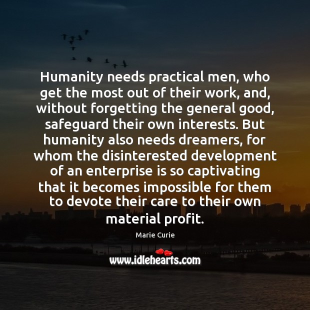 Image, Humanity needs practical men, who get the most out of their work,