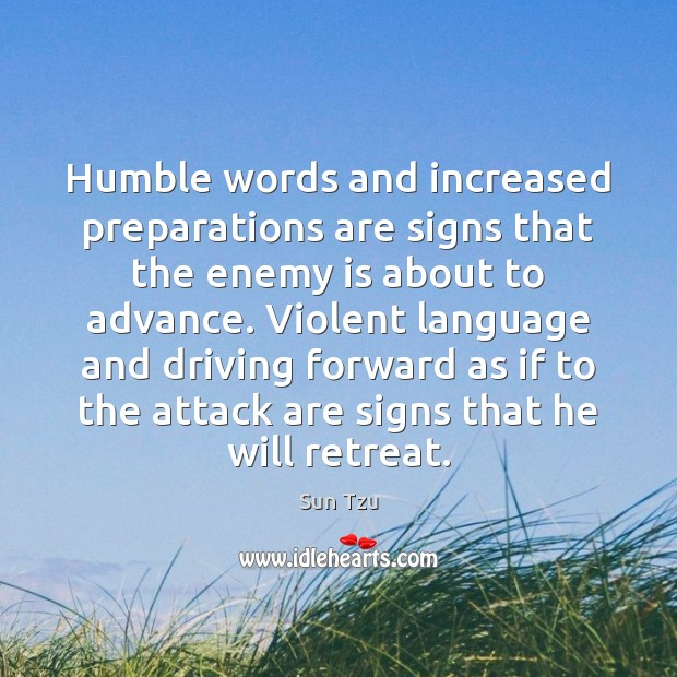 Humble words and increased preparations are signs that the enemy is about Image