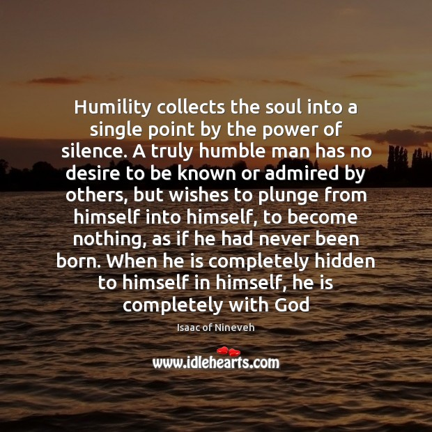 Image, Humility collects the soul into a single point by the power of