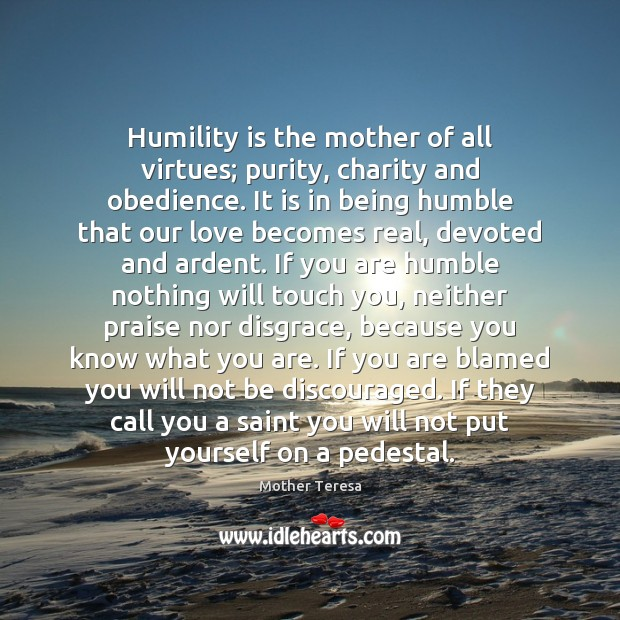 Image, Humility is the mother of all virtues; purity, charity and obedience. It