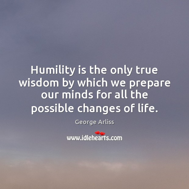 Image, Humility is the only true wisdom by which we prepare our minds