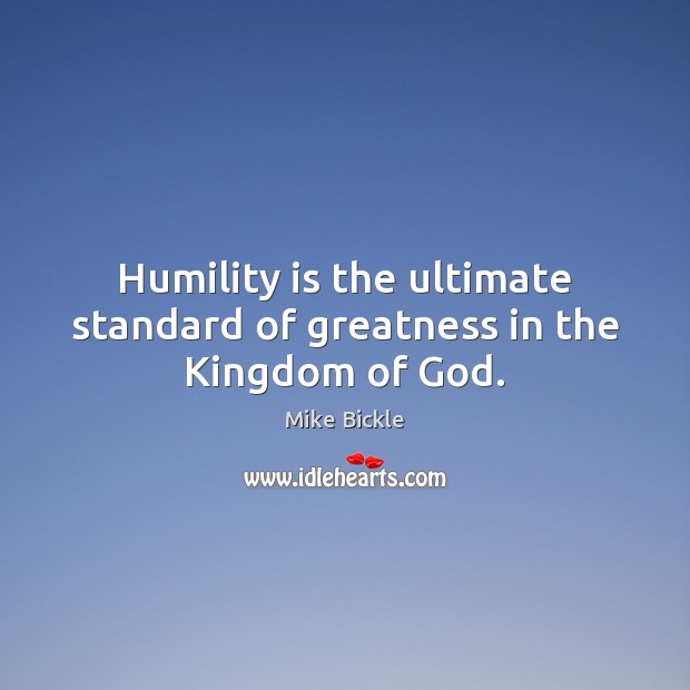 Image, Humility is the ultimate standard of greatness in the Kingdom of God.