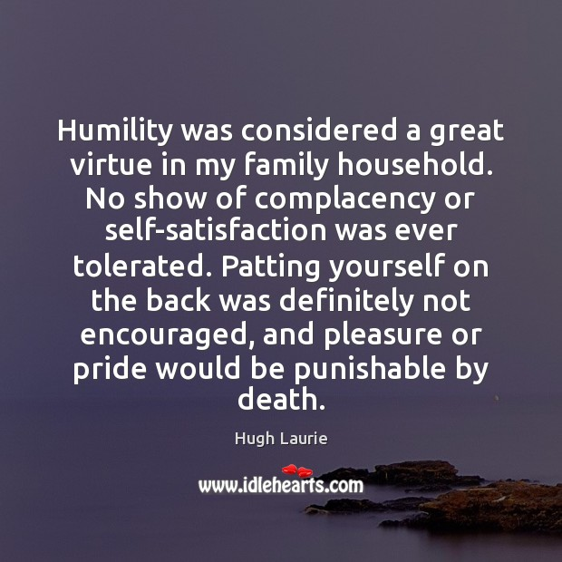 Image, Humility was considered a great virtue in my family household. No show