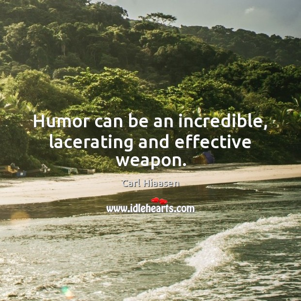 Image, Humor can be an incredible, lacerating and effective weapon.
