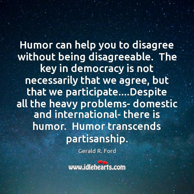 Image, Humor can help you to disagree without being disagreeable.  The key in