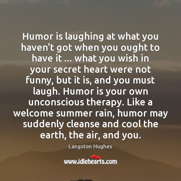 Humor is laughing at what you haven't got when you ought to Humor Quotes Image