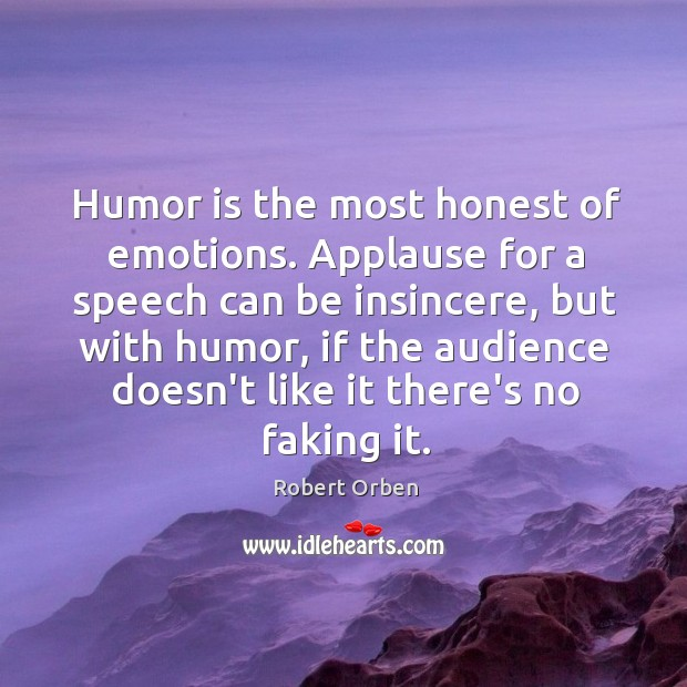 Humor is the most honest of emotions. Applause for a speech can Image