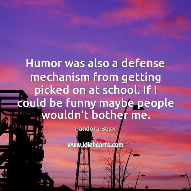 Image, Humor was also a defense mechanism from getting picked on at school.