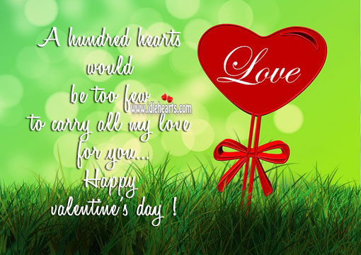 A hundred hearts would be too few to carry all my love Valentine's Day Messages Image