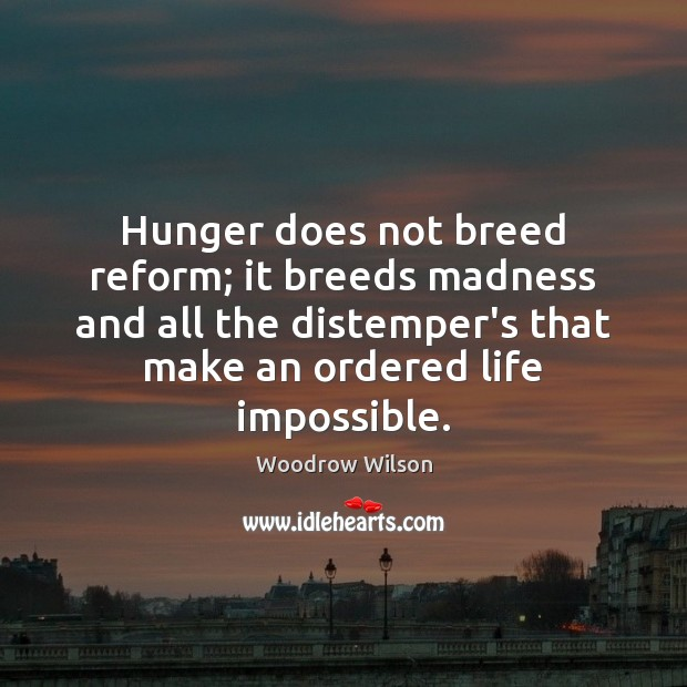 Image, Hunger does not breed reform; it breeds madness and all the distemper's