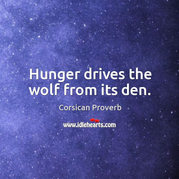 Image, Hunger drives the wolf from its den.