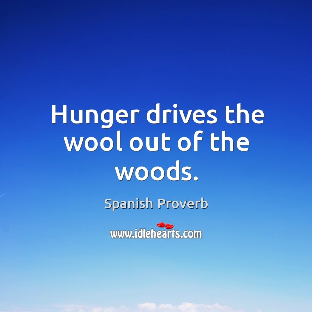 Image, Hunger drives the wool out of the woods.