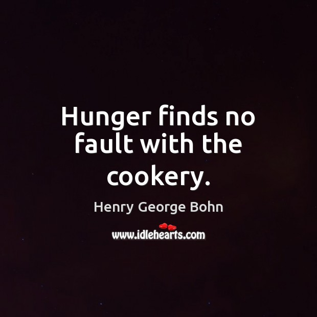 Hunger finds no fault with the cookery. Image