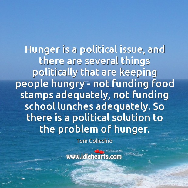 Hunger is a political issue, and there are several things politically that Hunger Quotes Image