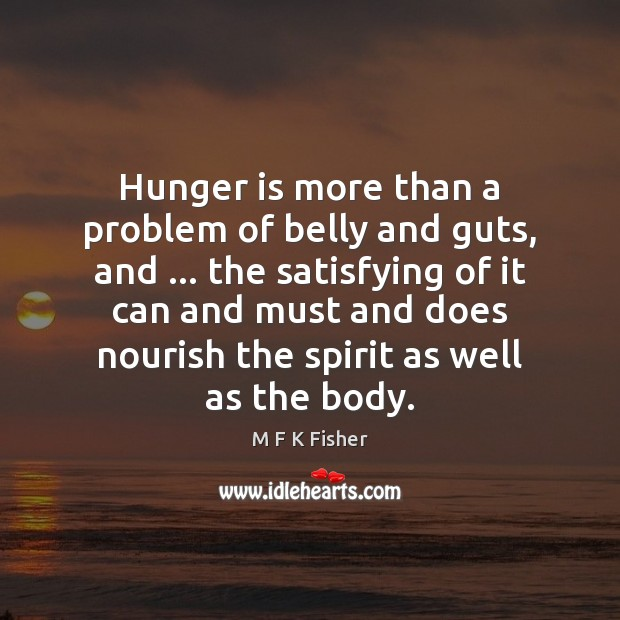 Hunger is more than a problem of belly and guts, and … the Hunger Quotes Image