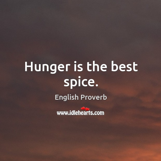 Hunger is the best spice. Image