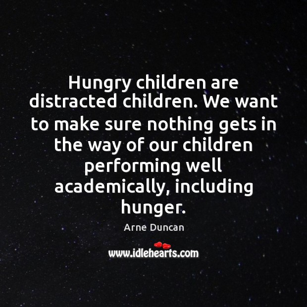 Image, Hungry children are distracted children. We want to make sure nothing gets