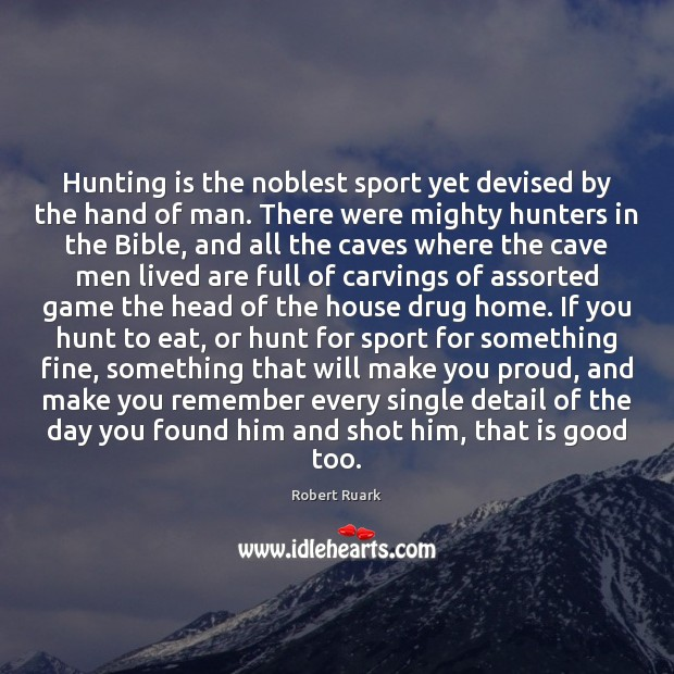 Image, Hunting is the noblest sport yet devised by the hand of man.