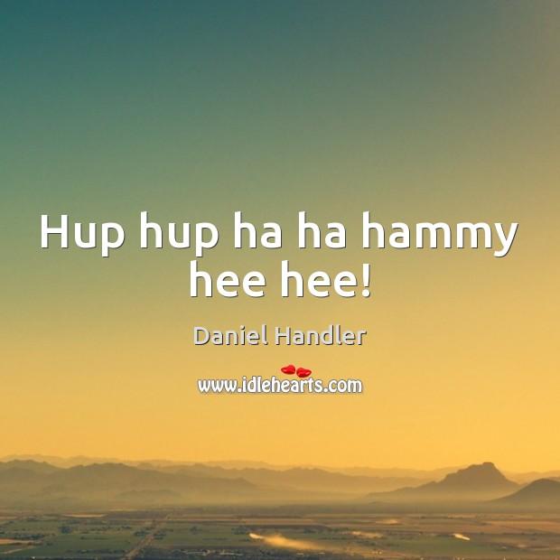 Hup hup ha ha hammy hee hee! Image