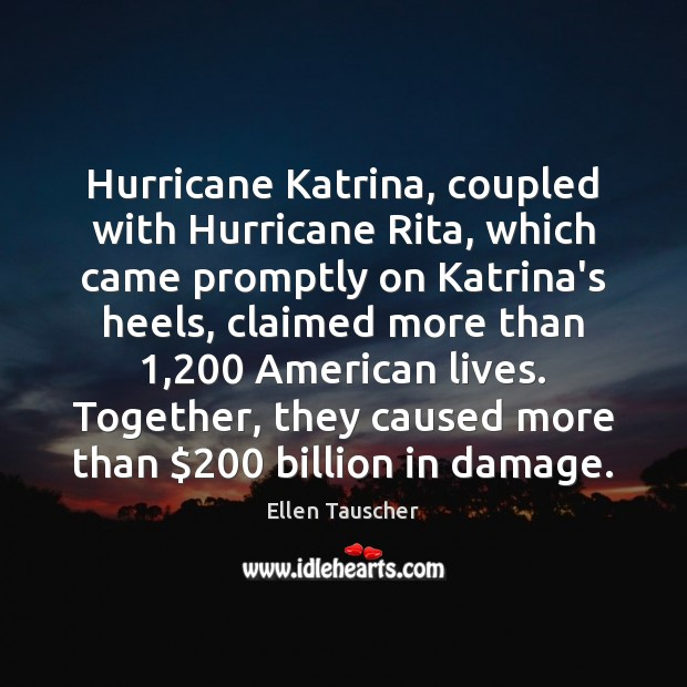 Hurricane Katrina, coupled with Hurricane Rita, which came promptly on Katrina's heels, Image