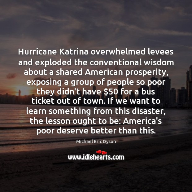 Hurricane Katrina overwhelmed levees and exploded the conventional wisdom about a shared Image