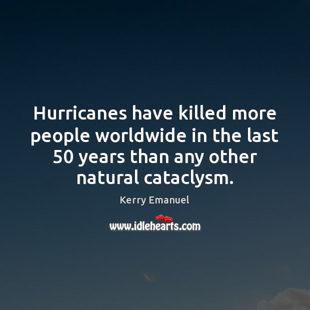 Hurricanes have killed more people worldwide in the last 50 years than any Image